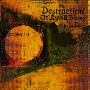 The Destruction of Small Ideas (2007)